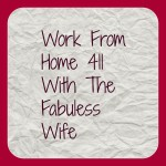 Work From Home 411- What On Earth I Do All Day..