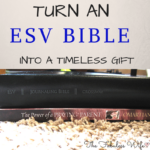 How To Turn A ESV Journal Bible Into A Timeless Gift