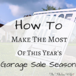 How To Make The Most of This Year's Garage Sale Season
