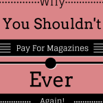 Why You Shouldn't Pay For Magazines..EVER Again!