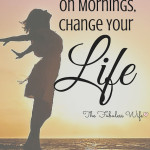 Change Your View On Mornings, Change Your Life!