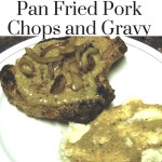 Pan Fried Pork Chops and Gravy: THM S