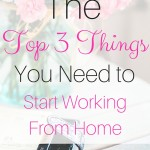 The Top 3 Things You Need to Start Working From Home
