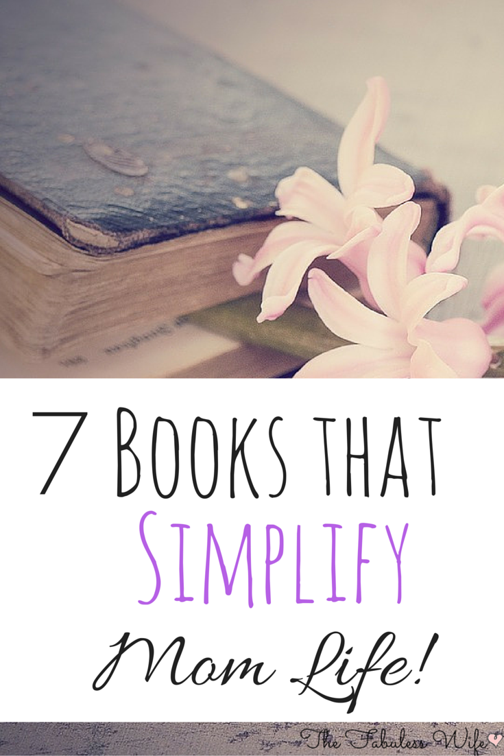 7 Books that Simplify Mom Life