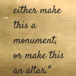 Monuments Or Altar? The Truth That Helped Me Move On