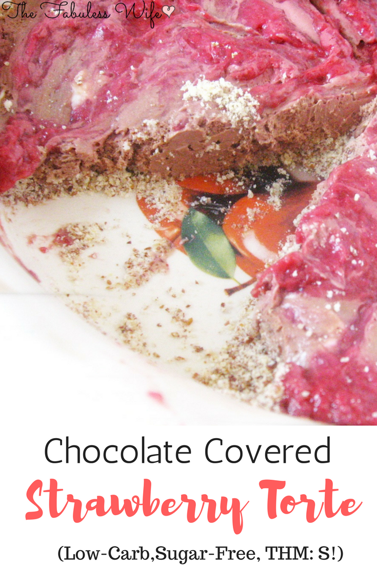 Chocolate Covered Strawberry Torte: Low-Carb, Sugar-Free, THM:S!