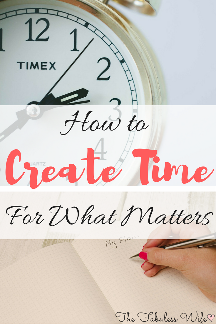 How to Create Time for What Matters