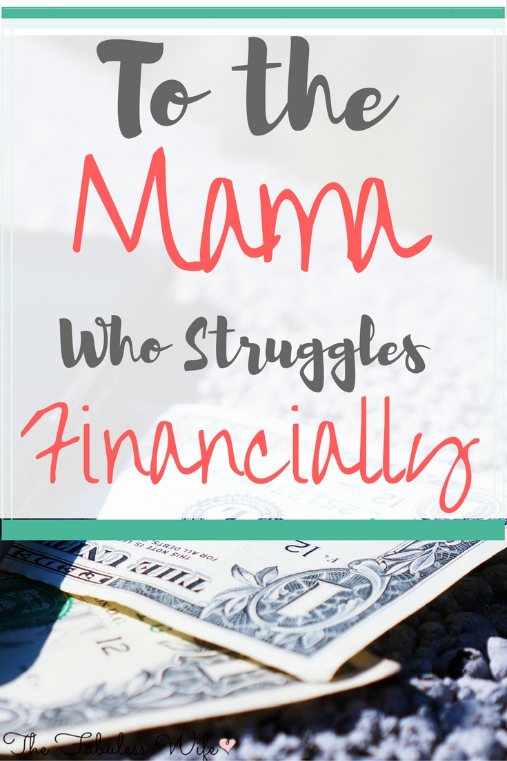 To the Mama Who Struggles Financially