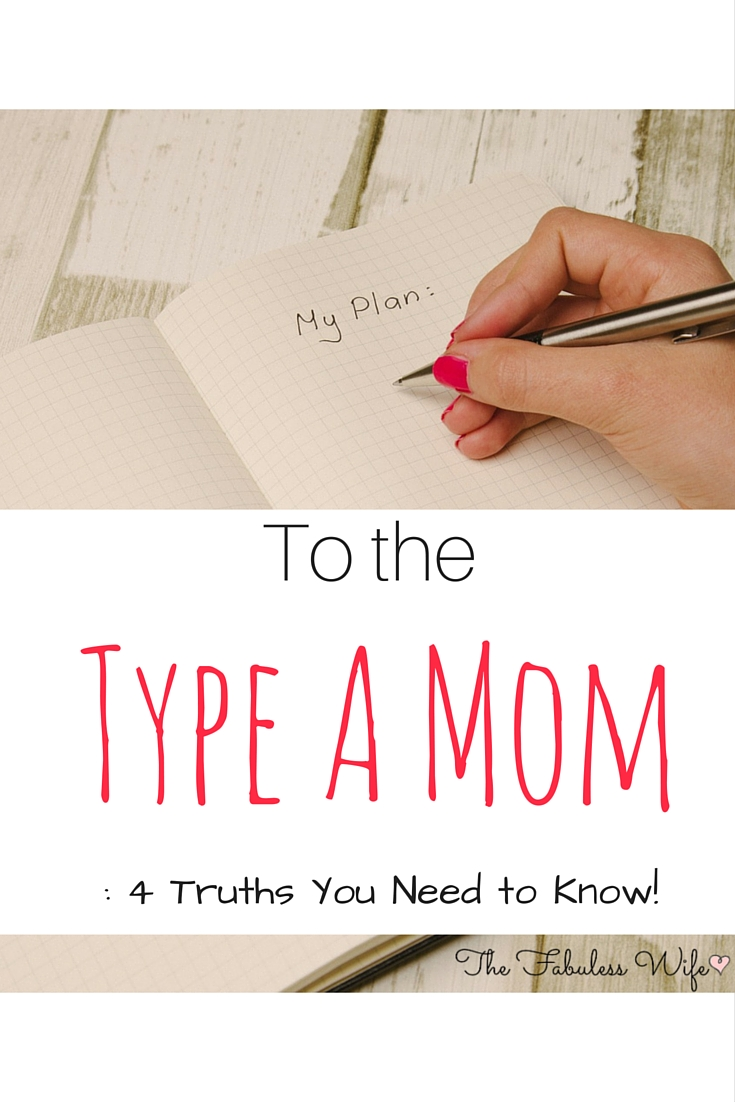 "To the ""Type A"" Mama: 4 Truths You Need to Learn"