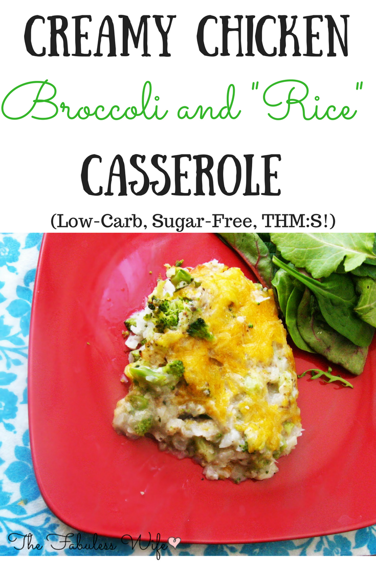 "Creamy Chicken Broccoli and ""Rice"" Casserole: THM S!"